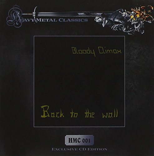 Bloody Climax: Back to the Wall (Audio CD)