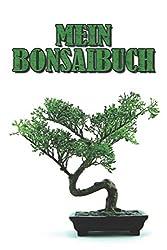 Mein Bonsaibuch: Punktiertes Notizbuch mit 120 Seiten für alle Notizen, Termine, Skizzen, Einträge, Wachstum und Fortschritte Deiner Bonsaibäume zum Selberschreiben und gestalten