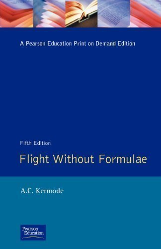 Flight without Formulae: How and Why an Aeroplane Flies Explained in Simple Language 5th (fifth) Edition by Kermode, Mr A.C. published by Longman (1989)