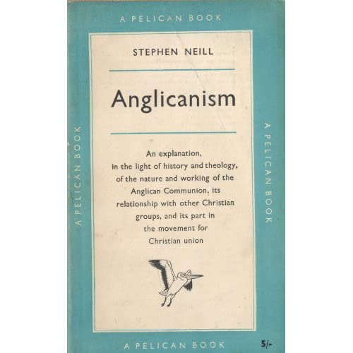 Anglicanism by Stephen Neill (1977-12-31)