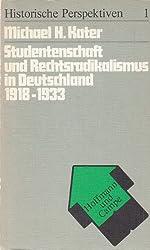 Studentenschaft und Rechtsradikalismus in Deutschland 1918-1933: Eine sozialgeschichtliche Studie zur Bildungskrise in der Weimarer Republik (Historische Perspektiven)