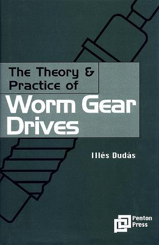 The Theory and Practice of Worm Gear Drives (Ultra Precision Technology Series)