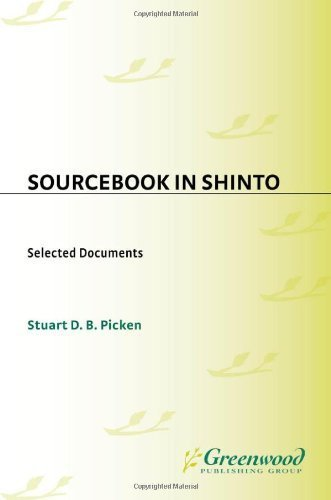 Sourcebook in Shinto: Selected Documents (Resources in Asian Philosophy and Religion) by Picken, Stuart (2004) Hardcover