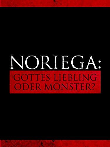 Noriega - Gottes Liebling oder Monster?