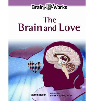 [( The Brain and Love )] [by: Marvin Rosen] [Feb-2007]