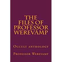 The files of Professor Werevamp