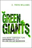 Green Giants: How Smart Companies Turn Sustainability into Billion- Dollar Businesses
