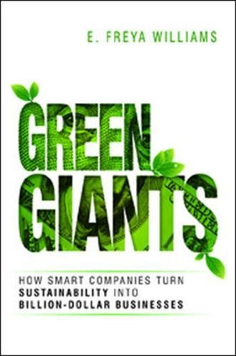 Green Giants: How Smart Companies Turn Sustainability into Billion- Dollar Businesses (UK Professional Business Management / Business)