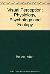 Visual Perception: Physiology, Psychology and Ecology by Vicki Bruce (1984-12-25)