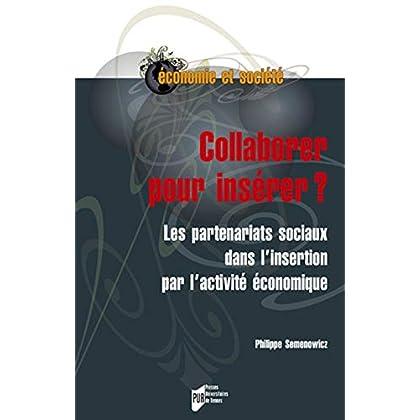 Collaborer pour insérer?: Les partenariats sociaux dans l'insertion par l'activité économique