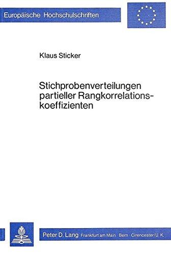 Stichprobenverteilungen partieller Rangkorrelationskoeffizienten (Europäische Hochschulschriften / European University Studies / Publications ... / Série 5: Sciences économiques, Band 277)