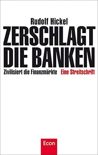 Zerschlagt die Banken: Zivilisiert die Finanzmärkte