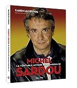 La véritable histoire des chansons de Michel Sardou de Fabien Lecoeuvre