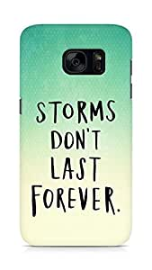 AMEZ storms dont last forever Back Cover For Samsung Galaxy S7