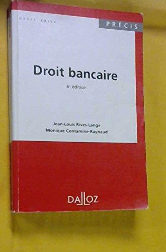 DROIT BANCAIRE. 6ème édition, 1995 par Jean-Louis Rives-Lange