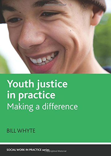 Youth Justice in Practice: Making a difference (Social Work in Practice Series)