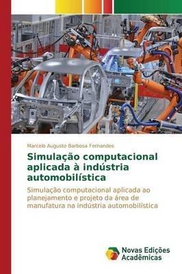[(Simulacao Computacional Aplicada a Industria Automobilistica)] [By (author) Barbosa Fernandes Marcelo Augusto] published on (April, 2015)