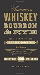 American Whiskey, Bourbon & Rye: A Guide to the Nation???s Favorite Spirit by Clay Risen (2013-11-05)