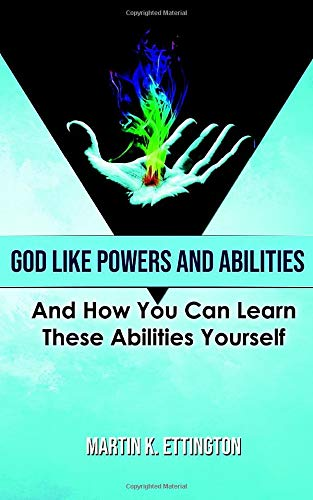 God Like Powers and Abilities: 2019 Revision