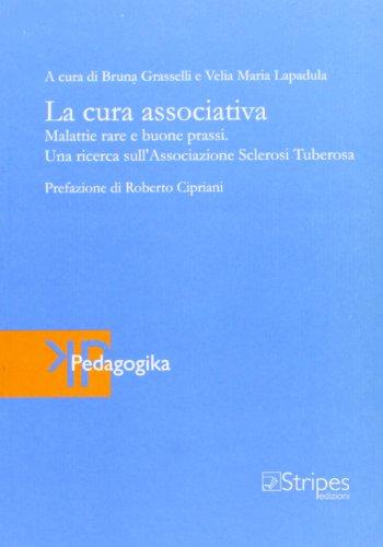 La cura associativa. Malattie rare e buone prassi. Una ricerca sull'Associazione sclerosi tuberosa