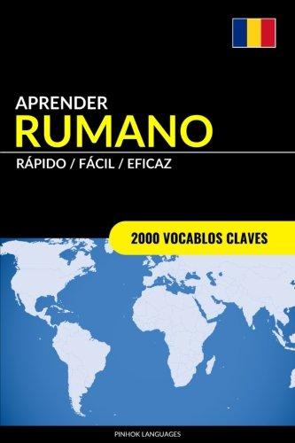 Aprender Rumano - Rápido/Fácil/Eficaz: 2000 Vocablos Claves por Pinhok Languages