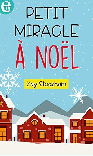 Petit miracle à Noël (E-LIT) par [Stockham, Kay]