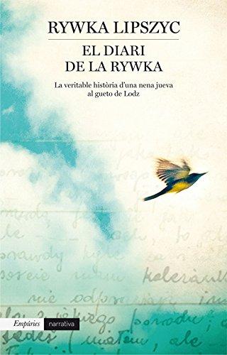 El diari de la Rywka: La veritabla història d'una nena jueva al gueto de Lodz (Catalan Edition)