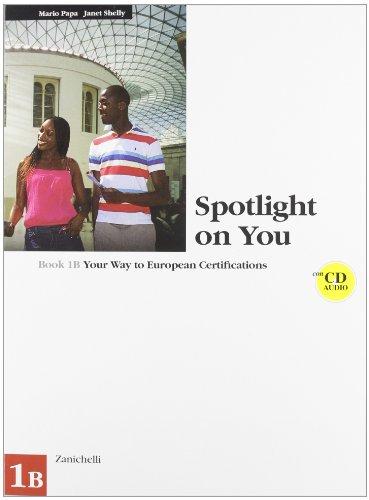 Spotlight on you vol. 1B. Per le Scuole superiori. Con CD Audio