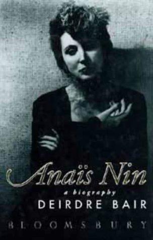 Anais Nin a Biography by Deirdre Bair (1995-04-20)