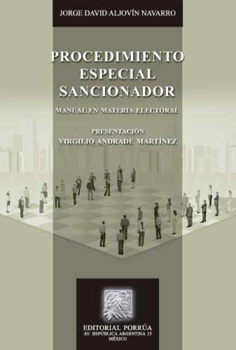 Procedimiento especial sancionador: Manual en materia electoral (Biblioteca Jurídica Porrúa) por Jorge David Aljovín Navarro