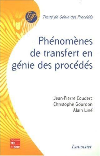 Phénomènes de transfert en génie des procédés par Jean-Pierre Couderc, Christophe Gourdon, Alain Liné