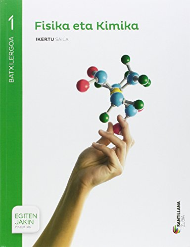 Fisika y kimika 1 batxilergoa egiten jakitea