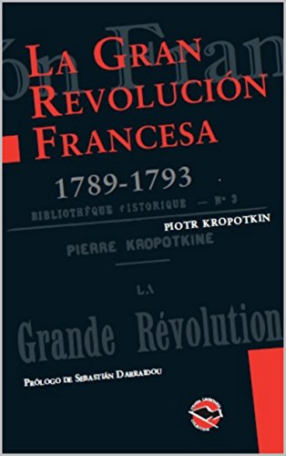 La Gran Revolución Francesa (1789-1793) (Utopía Libertaria nº 57)