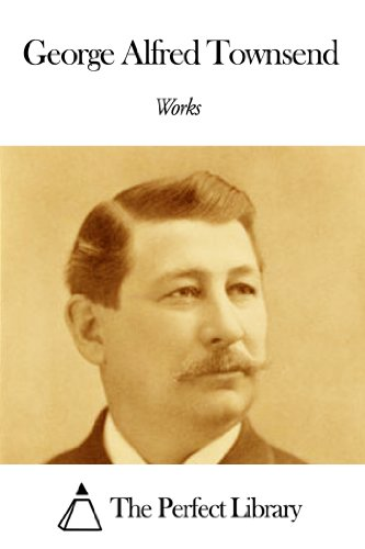 (Works of George Alfred Townsend (English Edition))