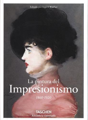 La Pintura Del Impresionismo (Bibliotheca Universalis) por Ingo F. Walther