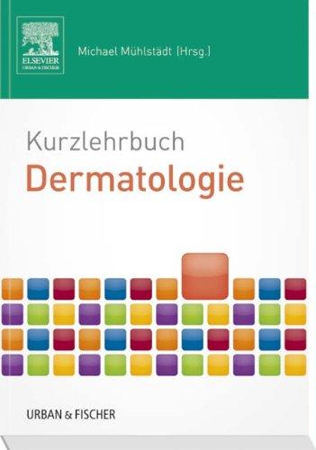 Derma E Medizin (Kurzlehrbuch Dermatologie (Kurzlehrbücher))