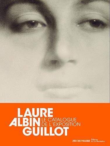 Laure Albin Guillot. Le catalogue de l'exposition par Collectif