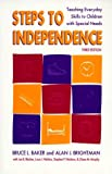 Steps to Independence: Teaching Everyday Skills to Children with Special Needs, Third Edition by Bruce L. Baker (1997-01-31)