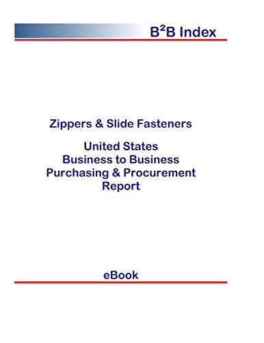 Zippers & Slide Fasteners B2B United States: B2B Purchasing + Procurement Values in the United States (English Edition)