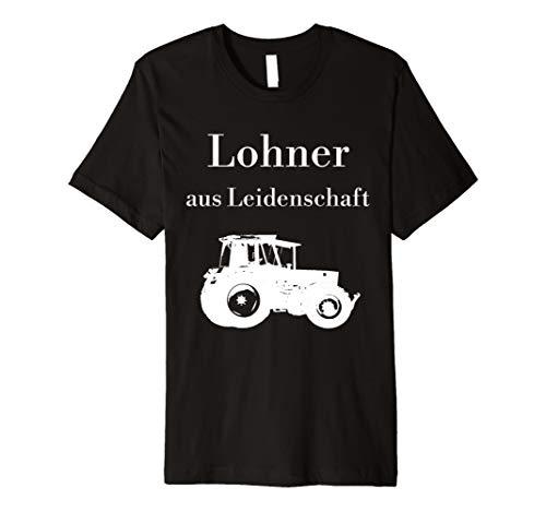 Lohner Shirt Lohner aus Leidenschaft Traktor Lohnunternehmer
