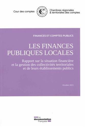 Les finances publiques locales - Rapport sur la situation financière et la gestion des collectivités territoriales et de leurs établissements publics - Octobre 2015