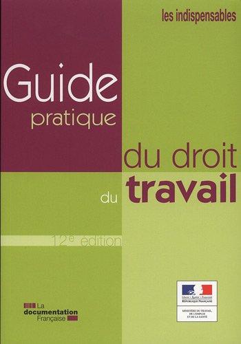 Guide pratique du droit du travail par Collectif
