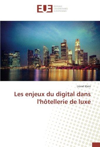 Les enjeux du digital dans l'hôtellerie de luxe par Lionel Klein