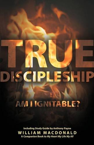 True Discipleship (with Study Guide): Am I Ignitable?