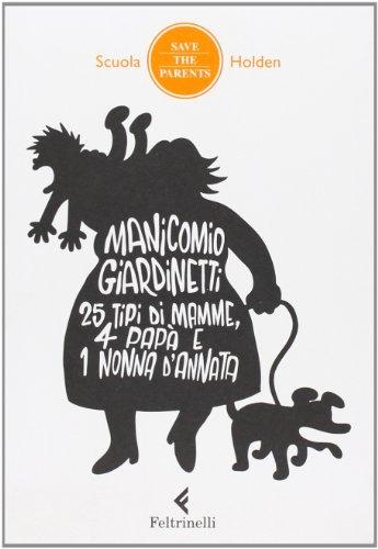 manicomio-giardinetti-25-tipi-di-mamme-4-pap-e-1-nonna-dannata