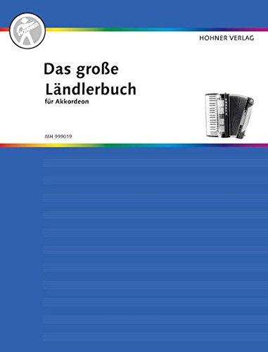 Das große Ländlerbuch für Akkordeon: Akkordeon. (Das große Akkordeonbuch)