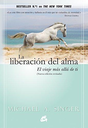 La Liberación Del Alma (Advaita) por Michael A. Singer