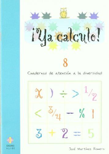 Ya calculo 8: Sumas, restas, multiplicaciones y divisiones: 14 por José Martínez Romero
