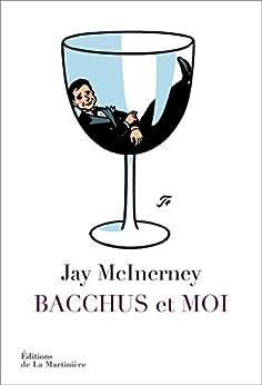 Bacchus et moi par [McInerney, Jay]