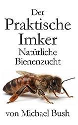 Der Praktische Imker, Naturliche Bienenzucht